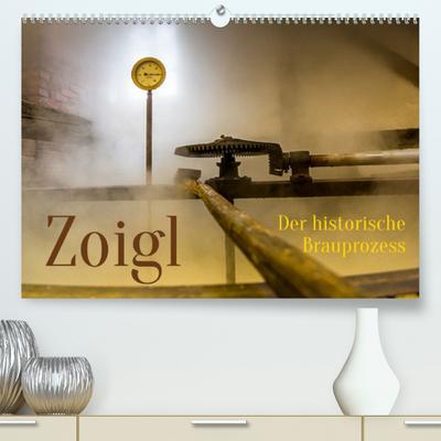 Zoigl. Der historische Brauprozess (Premium, hochwertiger DIN A2 Wandkalender 2022, Kunstdruck in Hochglanz): Das Bier der Oberpfalz aus Falkenberg (Monatskalender, 14 Seiten )