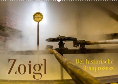 Zoigl. Der historische Brauprozess (Wandkalender 2022 DIN A2 quer) : Das Bier der Oberpfalz aus Falkenberg (Monatskalender, 14 Seiten ) - Georg Berg