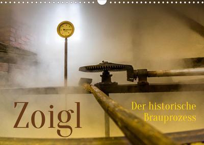 Zoigl. Der historische Brauprozess (Wandkalender 2022 DIN A3 quer) : Das Bier der Oberpfalz aus Falkenberg (Monatskalender, 14 Seiten ) - Georg Berg