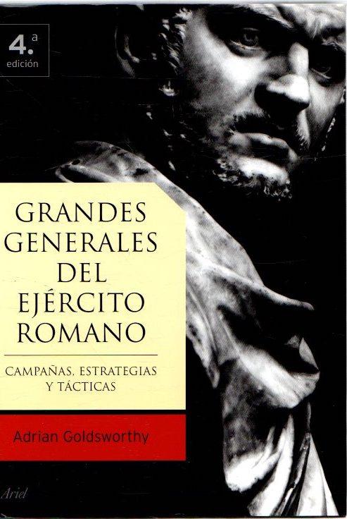 Grandes generales del ejército romano. Campañas, estrategias y tácticas . - Goldsworthy, Adrian