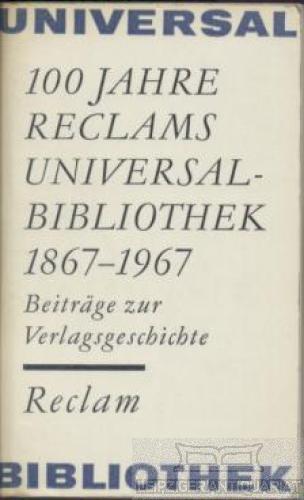 100 Jahre Reclams Universal-Bibliothek 1867-1967. Beiträge zur: Marquardt, Hans (Hrsg.).