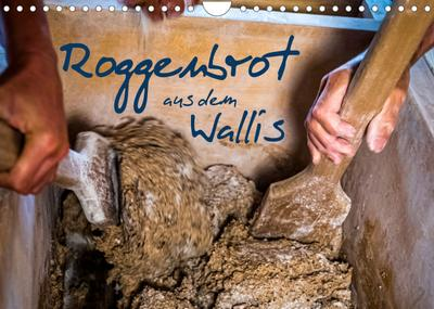 Roggenbrot aus dem Wallis (Wandkalender 2022 DIN A4 quer) : Walliser Roggenbrot ist GUP geschützt (Monatskalender, 14 Seiten ) - Georg Berg