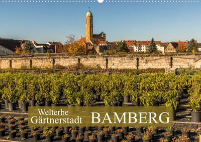 Gärtnerstadt Bamberg UNESCO Weltkulturerbe (Wandkalender 2022 DIN A2 quer) : Bamberg, Keimzelle des Urban Gardenings (Geburtstagskalender, 14 Seiten ) - Georg Berg