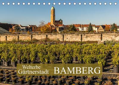 Gärtnerstadt Bamberg UNESCO Weltkulturerbe (Tischkalender 2022 DIN A5 quer) : Bamberg, Keimzelle des Urban Gardenings (Geburtstagskalender, 14 Seiten ) - Georg Berg