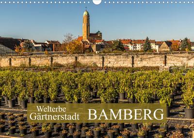 Gärtnerstadt Bamberg UNESCO Weltkulturerbe (Wandkalender 2022 DIN A3 quer) : Bamberg, Keimzelle des Urban Gardenings (Geburtstagskalender, 14 Seiten ) - Georg Berg