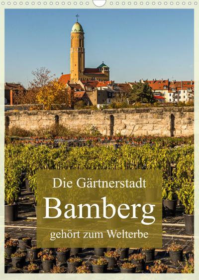 Gärtnerstadt Bamberg UNESCO Weltkulturerbe (Wandkalender 2022 DIN A3 hoch) : Familienplaner für Gartenfreunde (Familienplaner, 14 Seiten ) - Georg Berg
