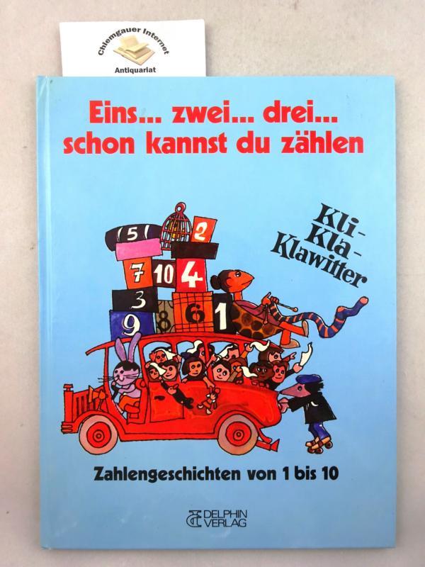 Eins . zwei . drei . schon kannst du zählen : Zahlengeschichten von 1 bis 10. Grafik: Jan Mraz. - Steinbach, Gunter