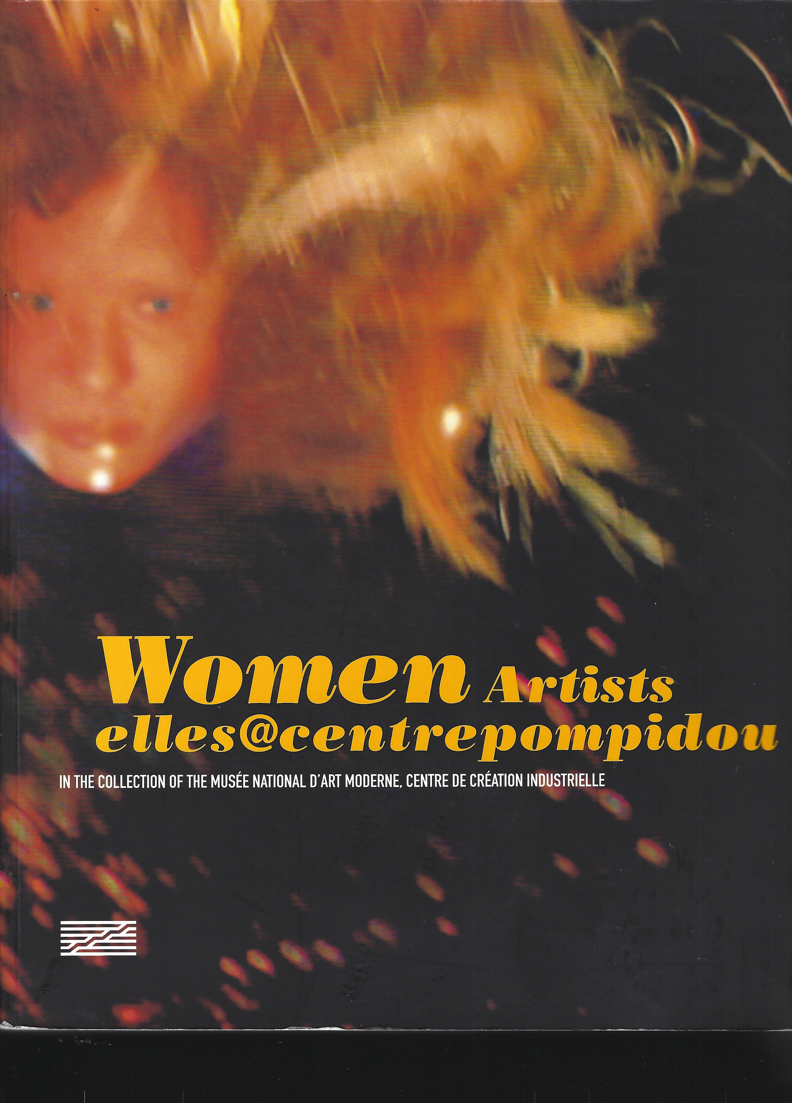 ELLES@CENTREPOMPIDOU: Women Artists in the Collection of The Musee National D'Art Moderne Centre de Creation Industrielle - Morineau Camille