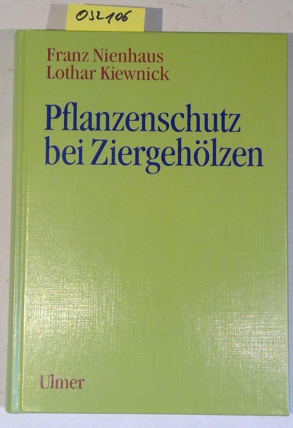 Pflanzenschutz bei Ziergehölzen - Nienhaus, Franz; Kiewnick, Lothar