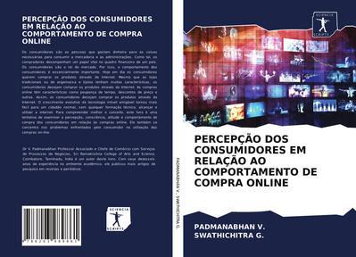 PERCEPÇÃO DOS CONSUMIDORES EM RELAÇÃO AO COMPORTAMENTO DE COMPRA ONLINE - Padmanabhan V.