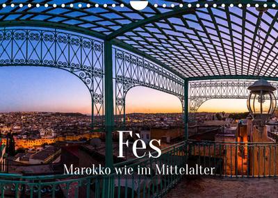Fès - Marokko wie im Mittelalter (Wandkalender 2022 DIN A4 quer): Altstadt als Welterbe: Medina von Fès (Monatskalender, 14 Seiten )