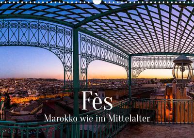 Fès - Marokko wie im Mittelalter (Wandkalender 2022 DIN A3 quer) : Altstadt als Welterbe: Medina von Fès (Monatskalender, 14 Seiten ) - Georg Berg