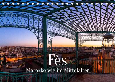 Fès - Marokko wie im Mittelalter (Tischkalender 2022 DIN A5 quer) : Altstadt als Welterbe: Medina von Fès (Monatskalender, 14 Seiten ) - Georg Berg