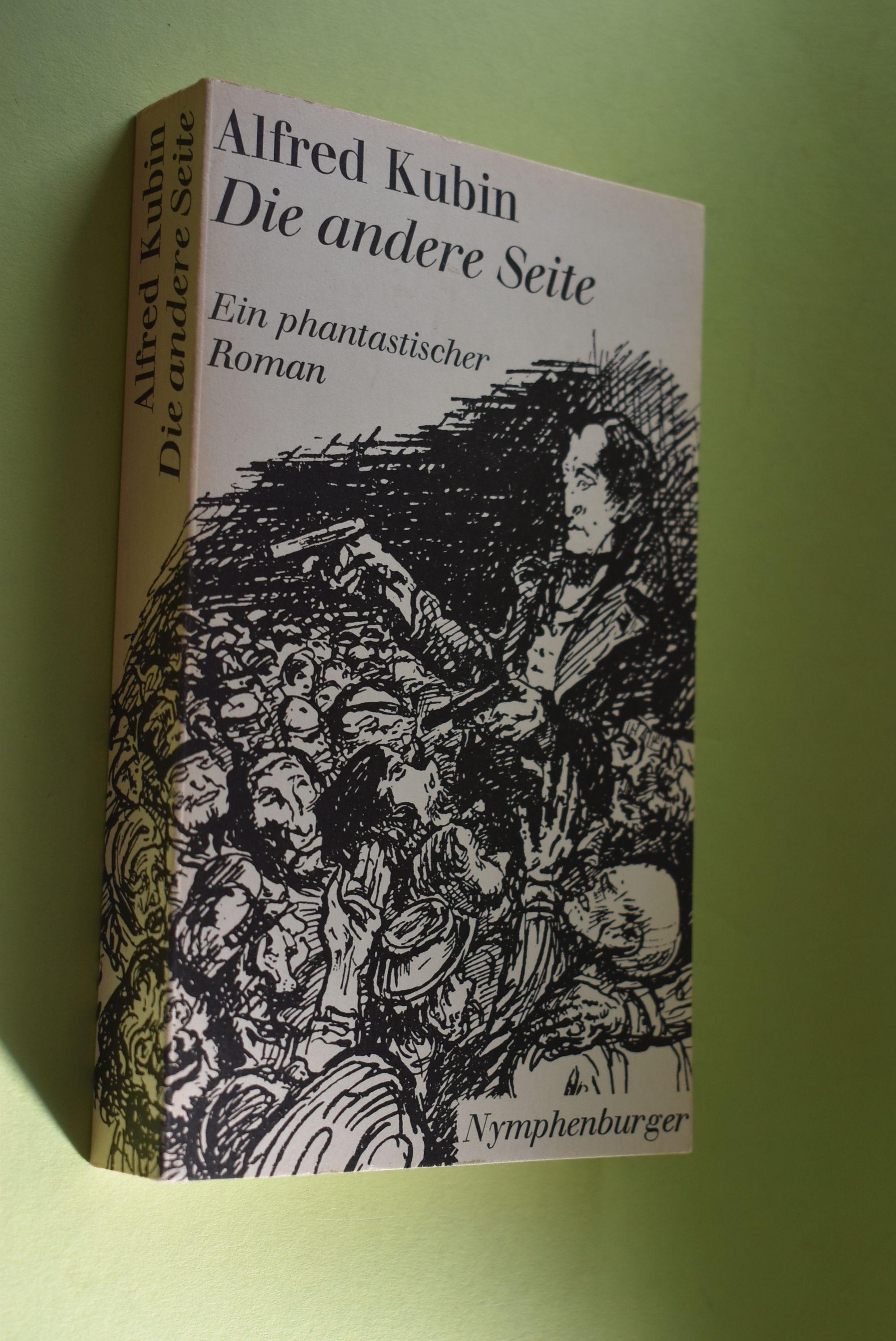 Die andere Seite : ein phantastischer Roman. - Kubin, Alfred