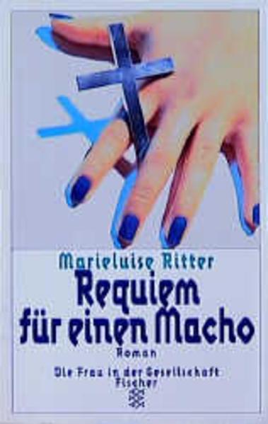 Requiem für einen Macho: Kriminalroman - Ritter, Marieluise