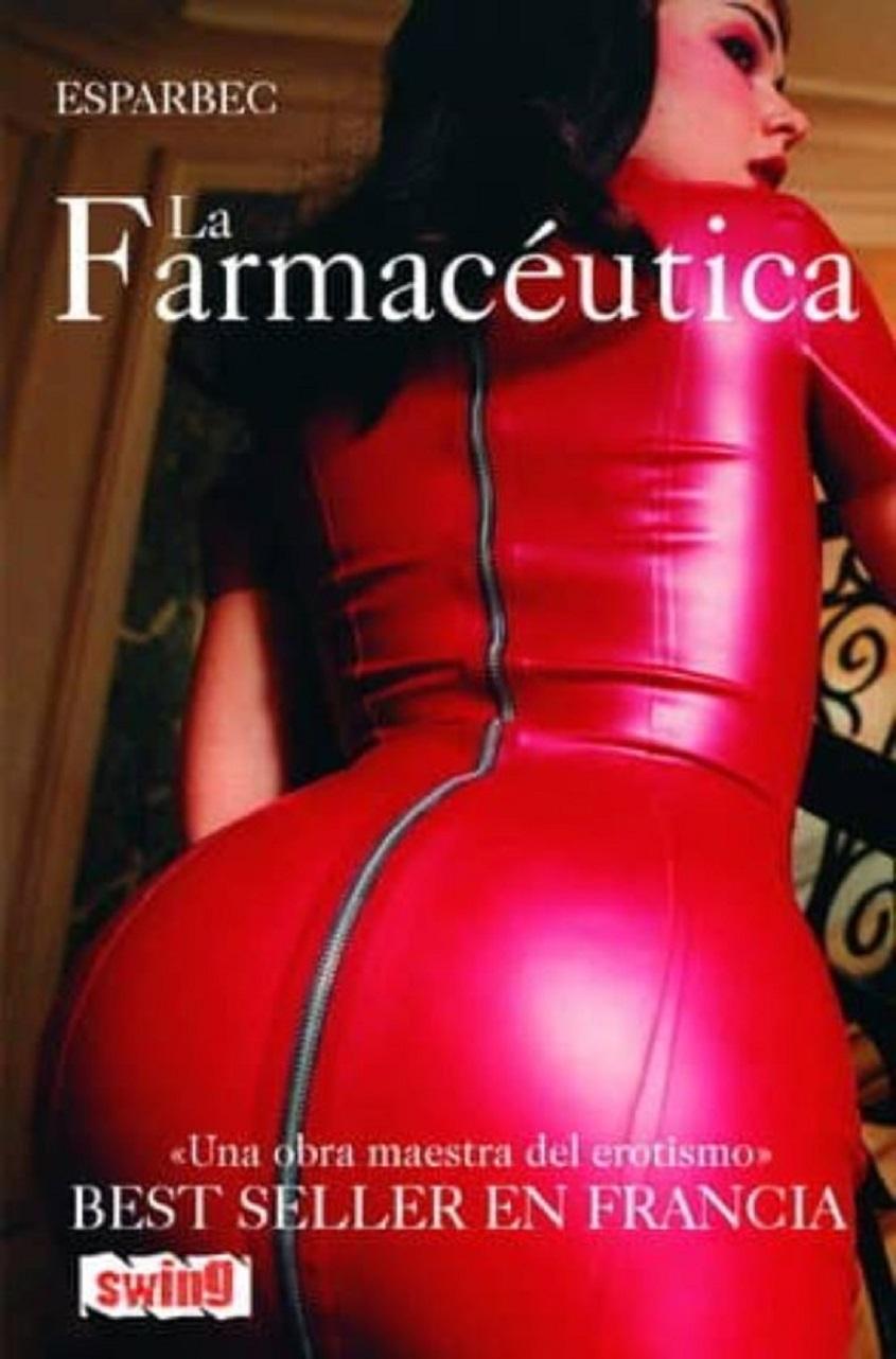 La Farmacéutica: Una Obra Maestra Del Erotismo (Spanish Edition) - Esparbec