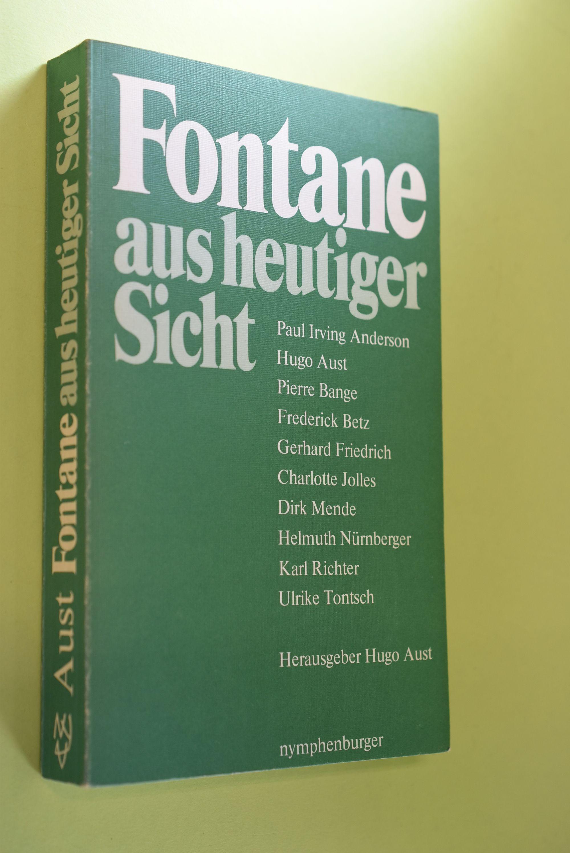 Fontane aus heutiger Sicht : Analysen und Interpretationen seines Werks ; 10 Beiträge Hrsg.: Hugo Aust - Aust, Hugo (Herausgeber)