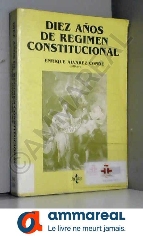 Diez años de regimen constitucional - ENRIQUE . [ET AL.! ALVAREZ CONDE