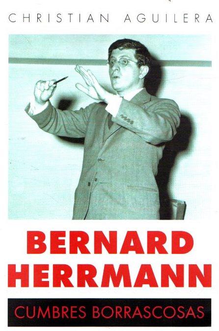 Bernard Herrmann. Cumbres borrascosas . - Aguilera, Christian