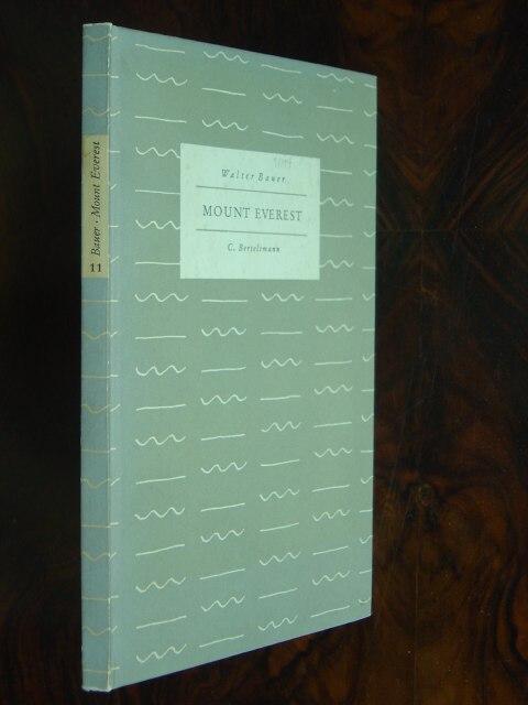 Mount Everest. Bericht von Mallory und seinen: Bauer, Walter.