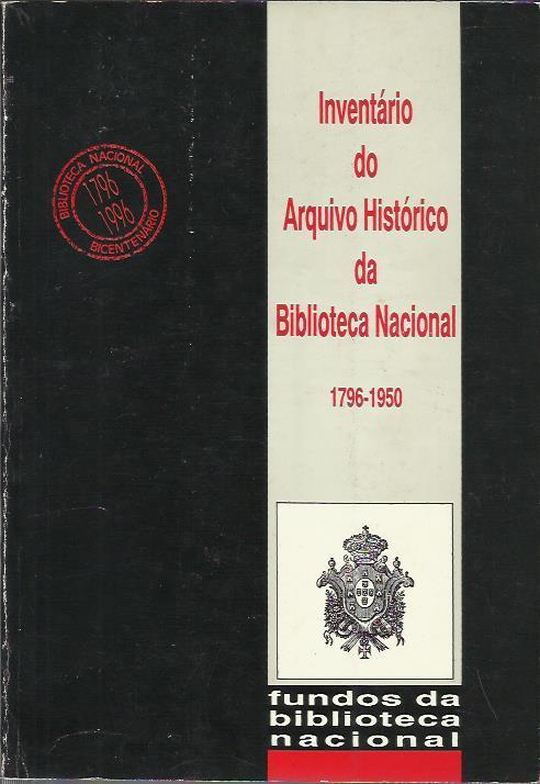Inventario Do Arquivo Historico Da Biblioteca Nacional, 1796-1950 - VARIOS