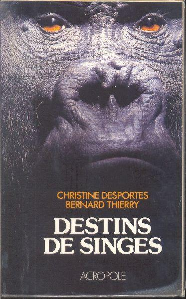 Destins de singes. - DESPORTES, Christine / THIERRY, Bernard