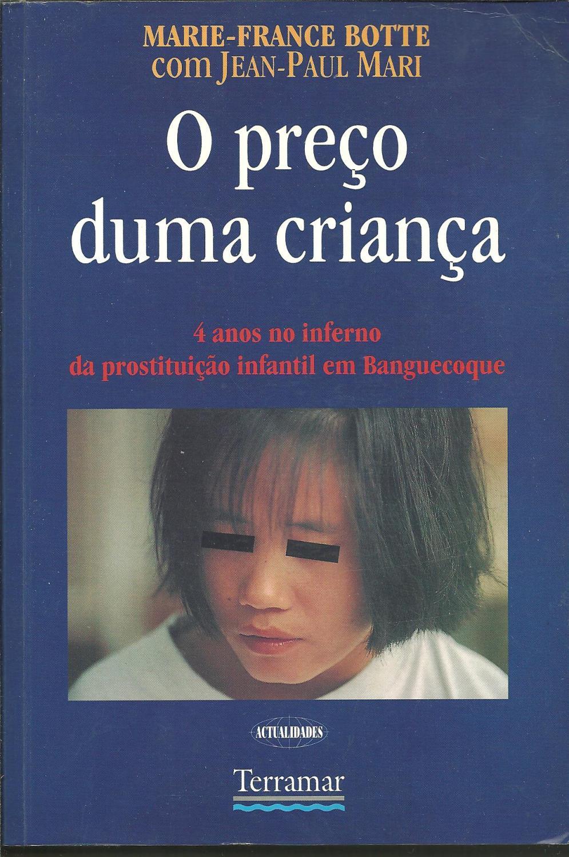 O PREÇO DUMA CRIANÇA. 4 anos no inferno da prostituição infantil em Banguecoque - BOTTE & MARI, Marie-France - Jean-Paul