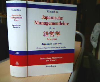 Japanische Managementlehre = Keieigaku. von . Aus: Yamashiro, Akira.