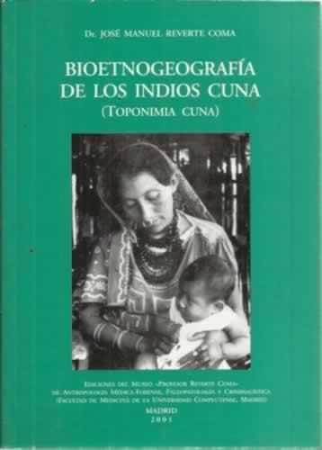 BIOETNOGEOGRAFÍA DE LOS INDIOS CUNA (Toponumia cuna) - Reverte Coma, José Manuel