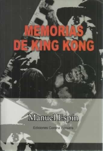 MEMORIAS DE KING KONG - Espín, Manuel