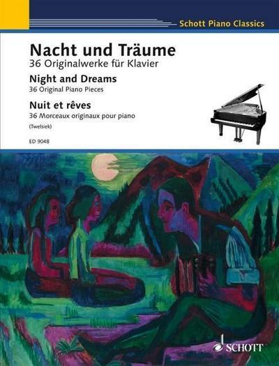 Nacht und Träume, für Klavier : 36 Originalwerke - Monika Twelsiek