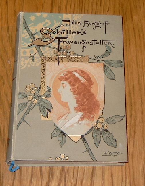 Schiller's Frauengestalten.: Schiller, Friedrich. -