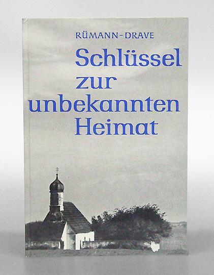 Schlüssel zur unbekannten Heimat. Mit Photographien von: Rümann, Arthur.