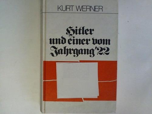 Hitler und einer vom Jahrgang 22: Werner, Kurt