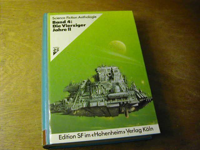 Science Fiction Anthologie Band 4: Die Vierziger: Hans Joachim Alpers