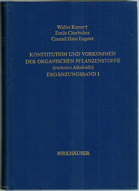 Konstitution und Vorkommen der organischen Pflanzenstoffe (exklusive: Karrer, Walter; Cherbuliez,