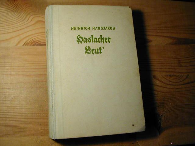 Haslacher Leut'. Geschichten Aus Alt-Haslach Und Umgebung: Heinrich Hansjakob