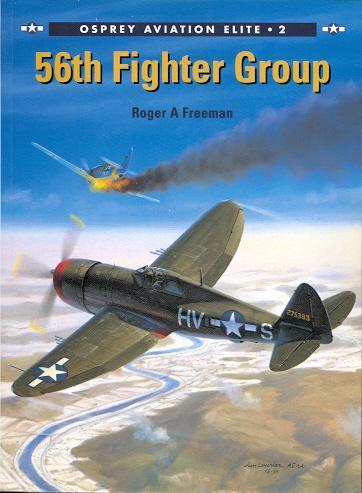 56th FIGHTER GROUP. OSPREY AVIATION ELITE 2. - Freeman, Roger A. Series editor: Tony Holmes.