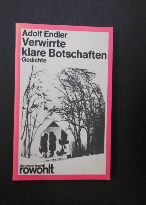 Verwirrte klare Botschaften - Gedichte: Endler, Adolf