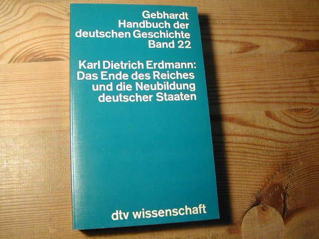 Das Ende Des Reiches Und Die Neubildung: Karl Dietrich Erdmann
