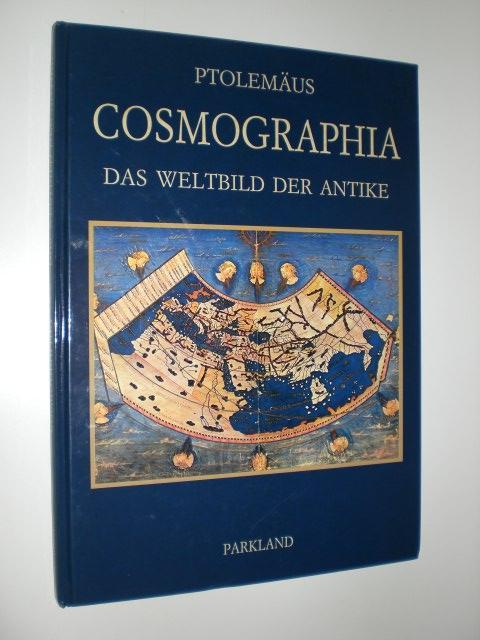 Cosmographia. Das Weltbild der Antike. Einführung von: PTOLEMÄUS: