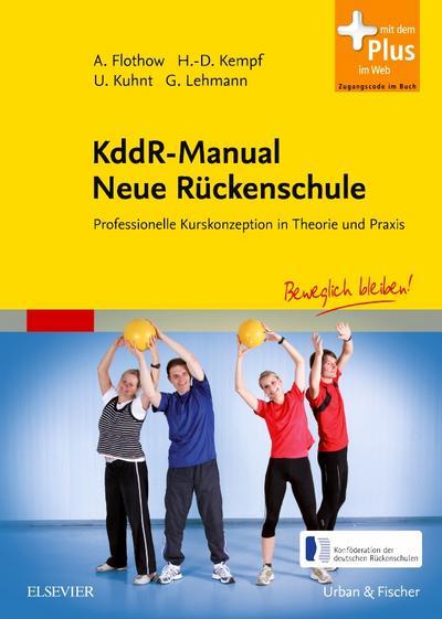 KddR-Manual Neue Rückenschule : Professionelle Kurskonzeption in Theorie und Praxis - Anne Flothow