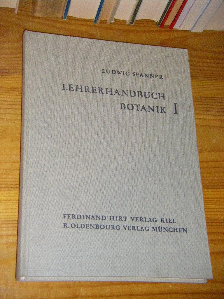Lehrerhandbuch Botanik I. Lehrmittel, Lehrziel, Begriffe, Hinführung,: Spanner, Ludwig