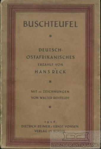 Buschteufel. Deutsch-Ostafrikanisches.: Reck, Hans.
