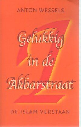 Gelukkig in de Akbarstraat - Wessels, Anton