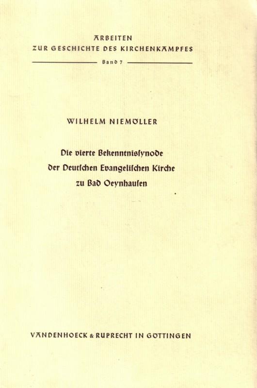 Die vierte Bekenntnissynode der Deutschen Evangelischen Kirche: Niemöller, Wilhelm: