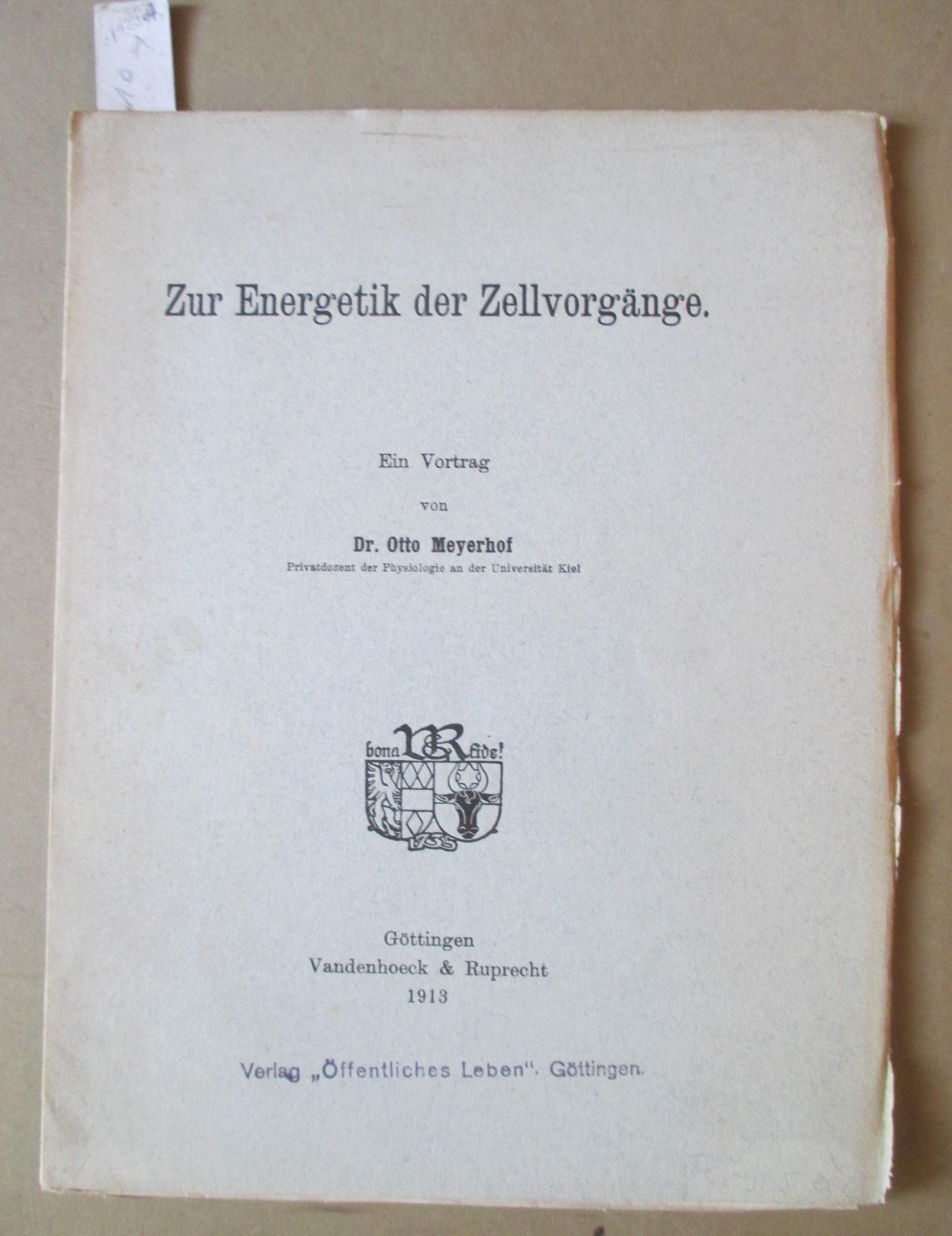 Zur Energetik der Zellvorgänge.: Meyerhof, Otto.