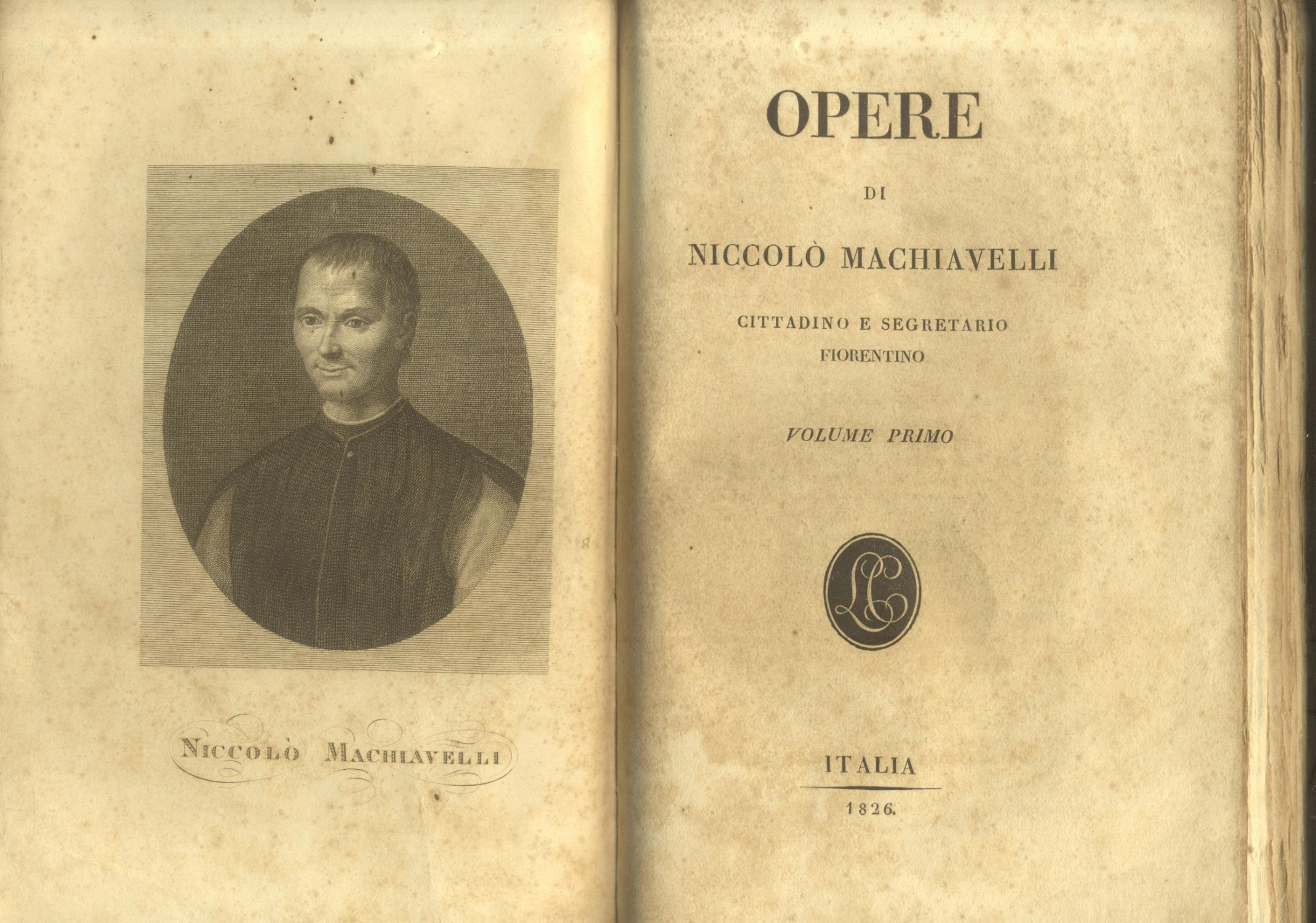 OPERE DI NICCOLO' MACHIAVELLI, CITTADINO E SEGRETARIO FIORENTINO. von  MACHIAVELLI Niccolò.: mediocri Copertina rigida (1826) | studio  bibliografico pera s.a.s.