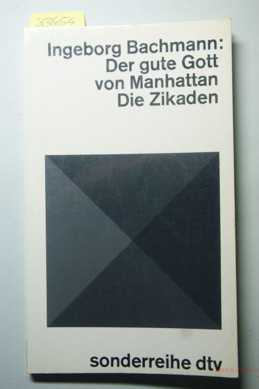 Der gute Gott von Manhattan : Die: Bachmann, Ingeborg.: