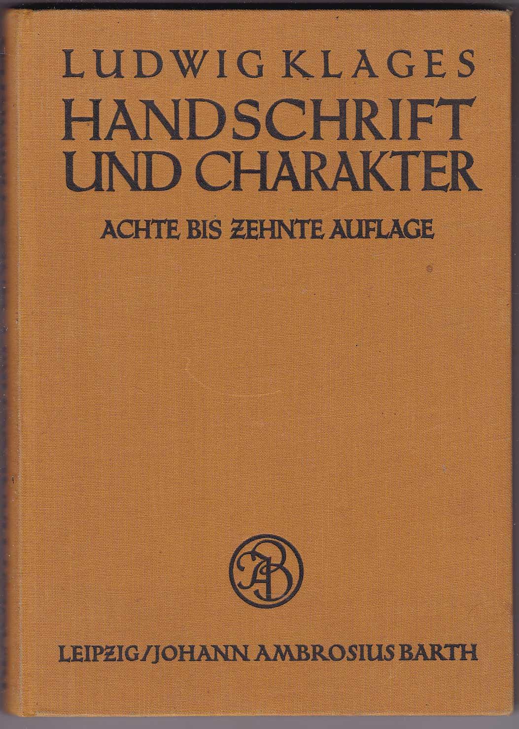 Handschrift und Charakter. Gemeinverständlicher Abriss der graphologischen: Klages, Ludwig